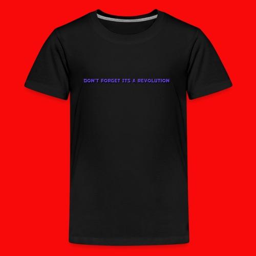 DON'T FORGOT ITS A REVOLUTION - Kids' Premium T-Shirt