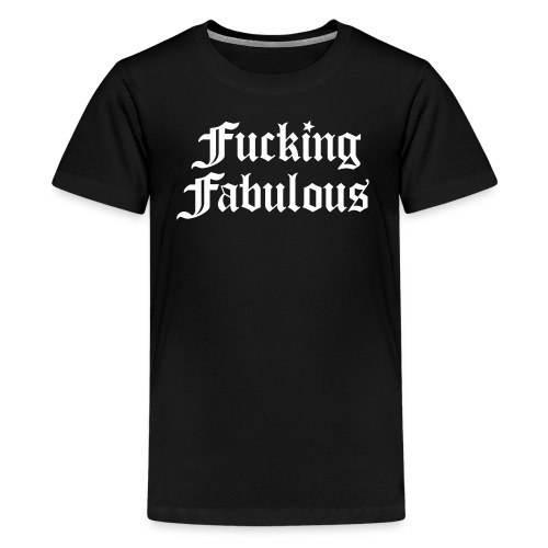 Fucking Fabulous - Kids' Premium T-Shirt