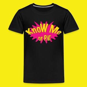 KnoW Me or PiE! - Kids' Premium T-Shirt
