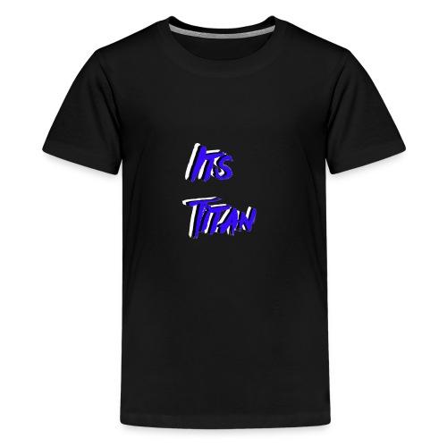 Its Titan Merch - Kids' Premium T-Shirt