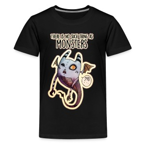 There is no such thing as Monsters - Kids' Premium T-Shirt
