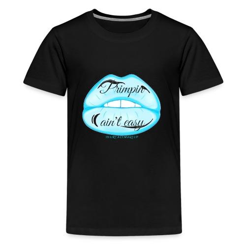 Blue Neon Lips Primpin Aint Easy - Kids' Premium T-Shirt