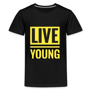 Live Young - Kids' Premium T-Shirt