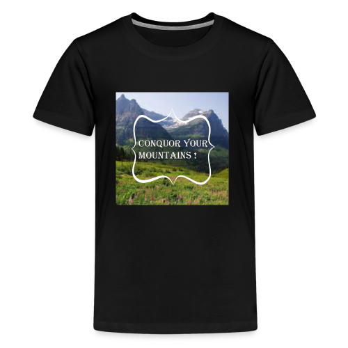 Conquor your Mountain - Kids' Premium T-Shirt