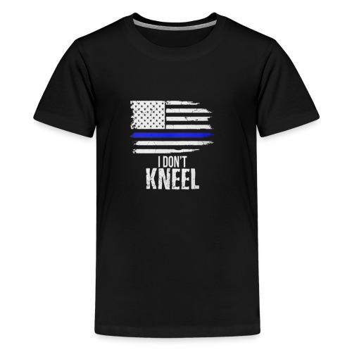 I Don't Kneel - Patriotic Stand For The Flag - Kids' Premium T-Shirt
