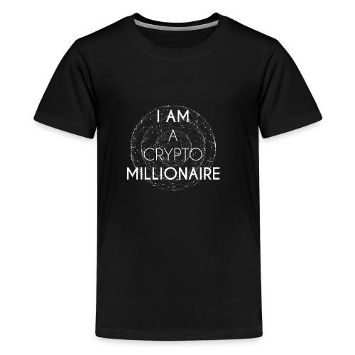 I AM A CRYPTO MILLIONAIRE white edition - Kids' Premium T-Shirt