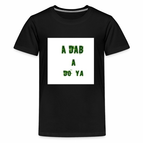 a dab a do ya - Kids' Premium T-Shirt