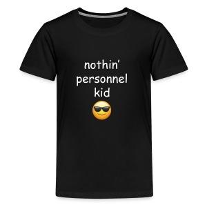 nothin personnel kiddo - Kids' Premium T-Shirt