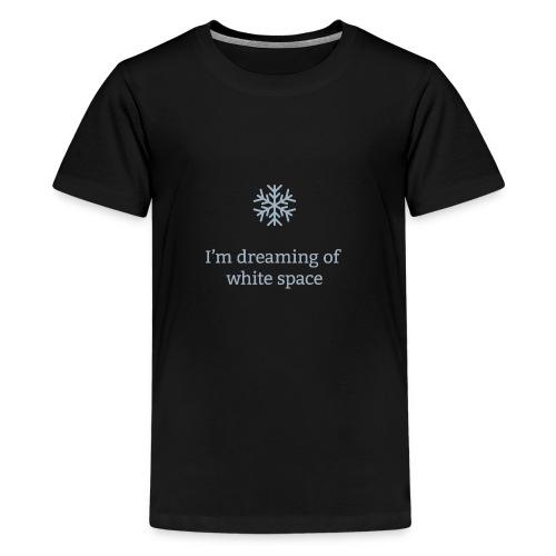 I'm Dreaming of White Space - Kids' Premium T-Shirt