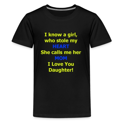 I know a girl who stole my HEART she calls me MOM - Kids' Premium T-Shirt