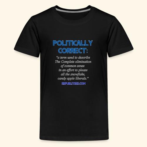 Politically Correct - Kids' Premium T-Shirt