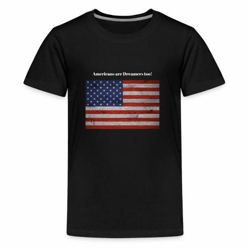 Americans are Dreamers too - Kids' Premium T-Shirt