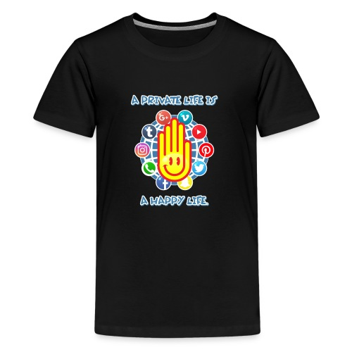 A Private Life is Happy Life resize - Kids' Premium T-Shirt