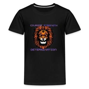 COURAGE STRENGTH DETERMINATION - Kids' Premium T-Shirt