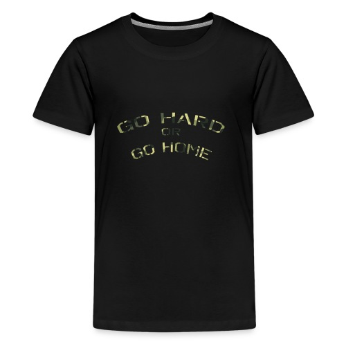 Go hard or go home ! - Kids' Premium T-Shirt