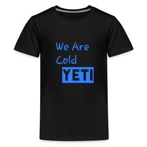 We Are Cold Yeti - Kids' Premium T-Shirt