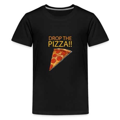 DROP THE PIZZA!!!! - Kids' Premium T-Shirt
