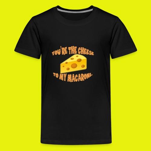 You're the cheese to my macaroni T-shirt Classic - Kids' Premium T-Shirt