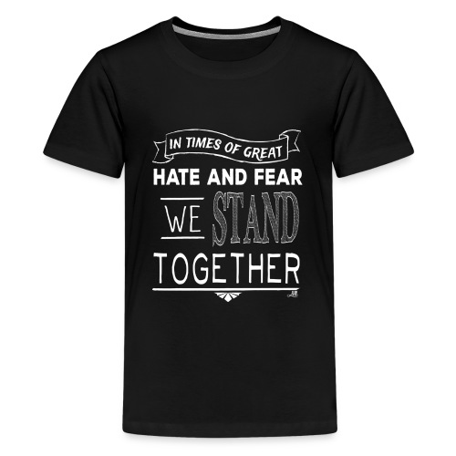 We Stand Together - Streetwear - Kids' Premium T-Shirt