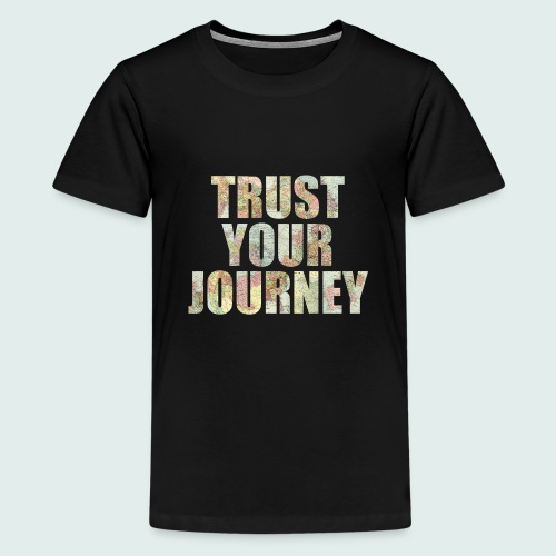 Trust Your Journey - Kids' Premium T-Shirt