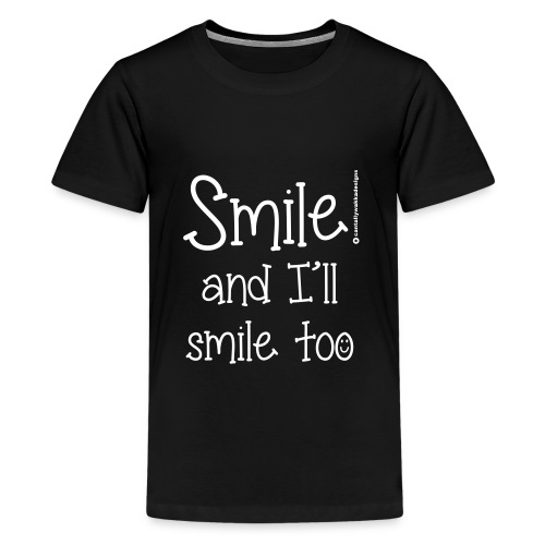 Smile and I ll smile too - Kids' Premium T-Shirt