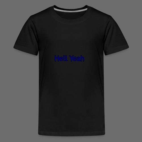 Hell Yeah - Kids' Premium T-Shirt
