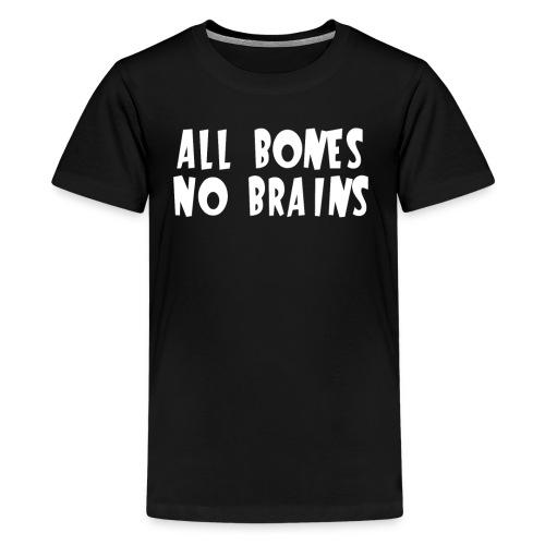 All Bones No Brains Halloween Design - Kids' Premium T-Shirt