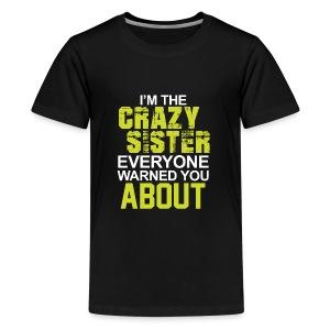 I m The Crazy Sister - Kids' Premium T-Shirt
