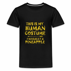 This Is My Human Costume I'm Really A Pineapple - Kids' Premium T-Shirt