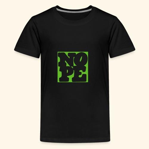 NOPE - Kids' Premium T-Shirt