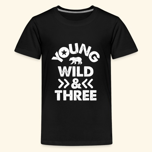 YOUNG WILD AND THREE TSHIRT - Wild Things Shirt - Kids' Premium T-Shirt