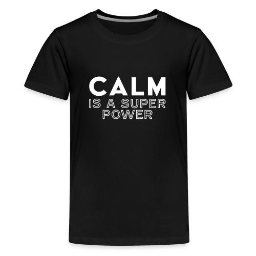 CALM is a super power - Kids' Premium T-Shirt