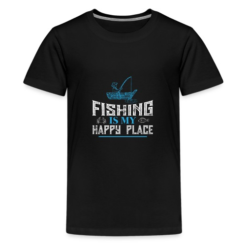 Fishing Is My Happy Place Shirt | Fishing T Shirt - Kids' Premium T-Shirt