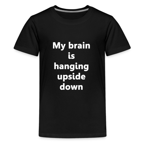 My brain is Handing Upside Down Tee - Kids' Premium T-Shirt