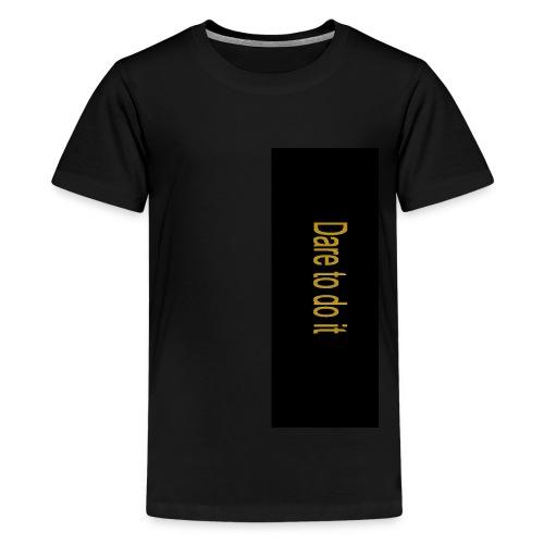 Dare to do it - Kids' Premium T-Shirt