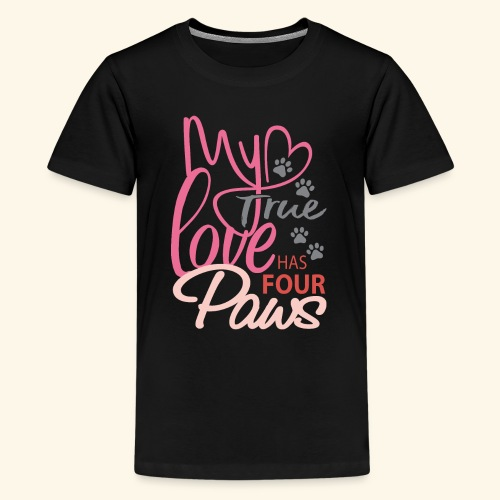 My True Love Has Four Paws - Kids' Premium T-Shirt