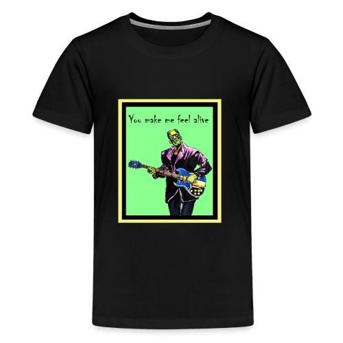 You Make Me Feel Alive - Kids' Premium T-Shirt