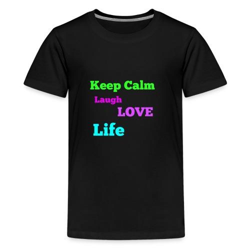 Keep Calm, Laugh, Love Life - Kids' Premium T-Shirt