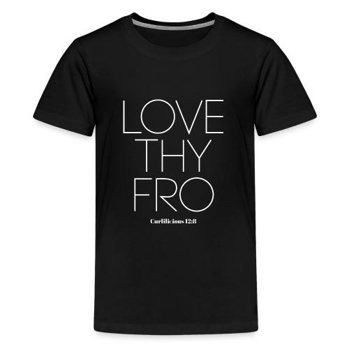 Love Thy Fro Shirt - Kids' Premium T-Shirt