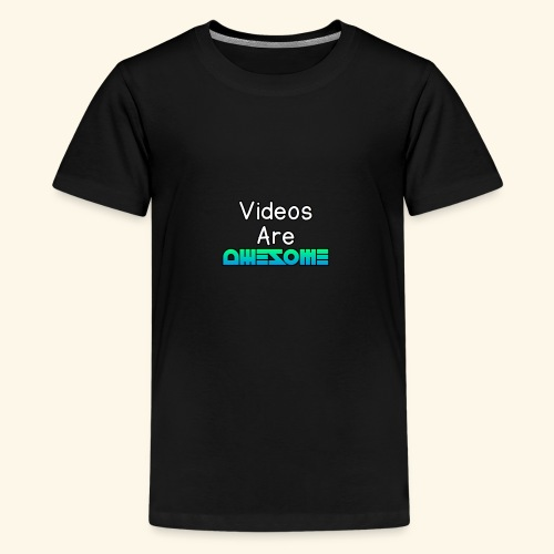 Videos Are AWESOME - Kids' Premium T-Shirt