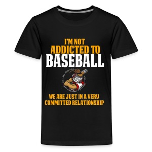 Cool and Funny Baseball T Shirt I'm Not Addicted - Kids' Premium T-Shirt