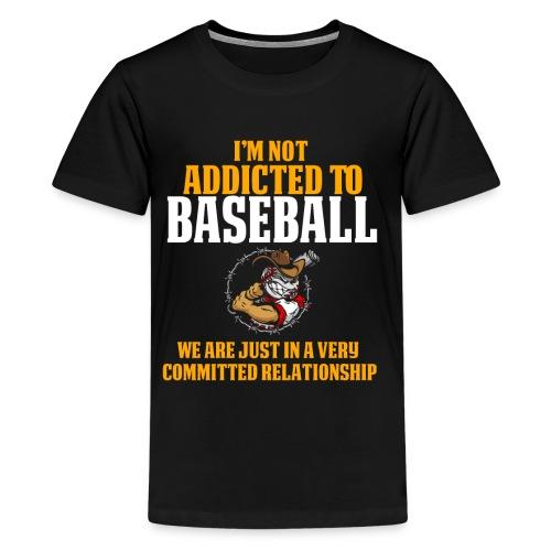 and Funny Baseball Design I'm Not Addicted - Kids' Premium T-Shirt