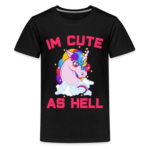 I Am Cute As Hell - Kids' Premium T-Shirt