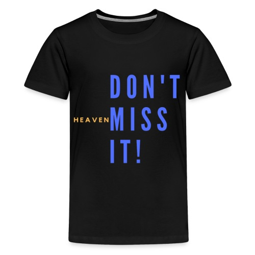 Don t miss it Collection - Kids' Premium T-Shirt