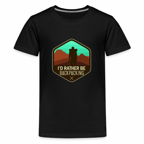 I'd Rather Be Backpacking - Kids' Premium T-Shirt