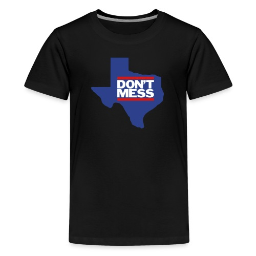Don't Mess with Texas - Kids' Premium T-Shirt