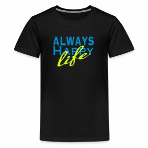 Always Happy Life - Kids' Premium T-Shirt