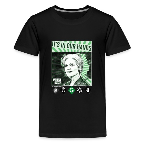Its_In_Our_Hands-Jill_Stein-Green_Party - Kids' Premium T-Shirt
