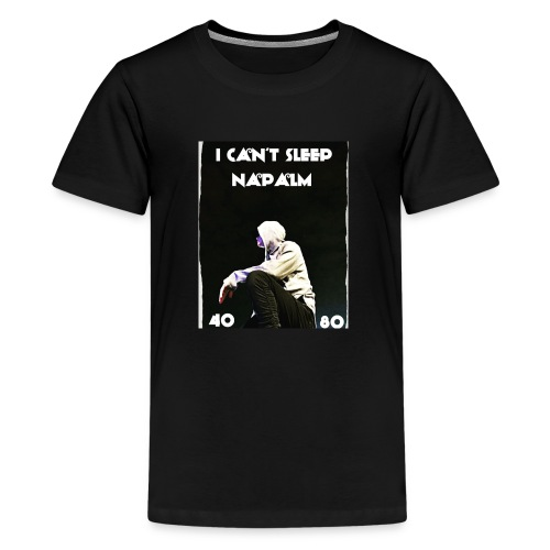 I Can't Sleep Napalm - Kids' Premium T-Shirt