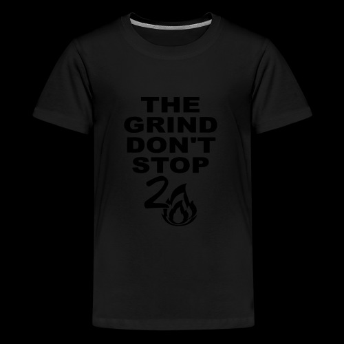 Grind Don't Stop - Kids' Premium T-Shirt